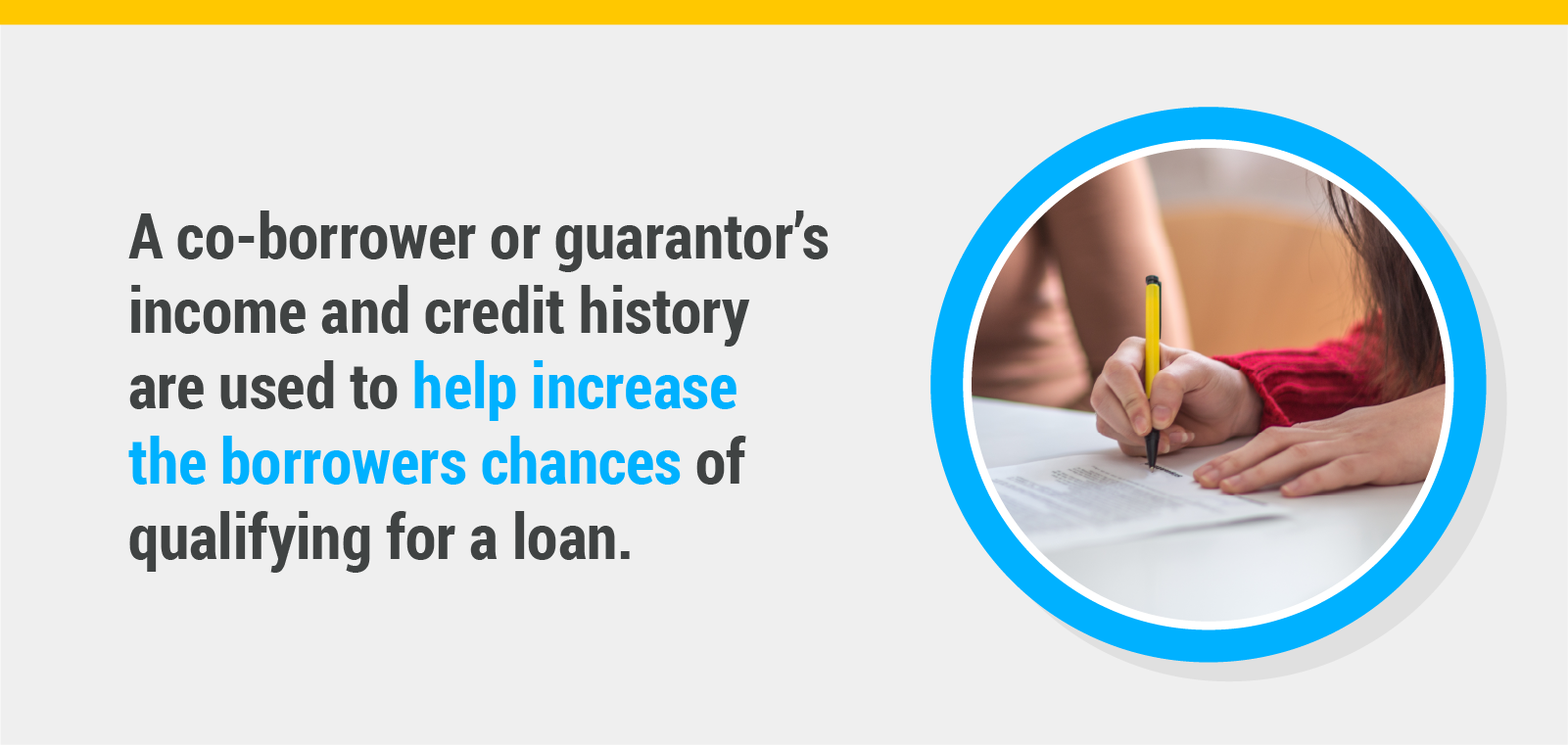 Your co-borrowers income and credit score can help you qualify for a loan